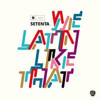 Setenta - We Latin Like That