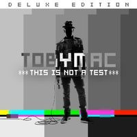 TobyMac - This Is Not A Test [Deluxe]