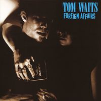 Tom Waits - Foreign Affairs [Remastered LP]
