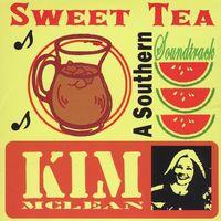 Kim Mclean - Sweet Tea: Southern Soundtrack