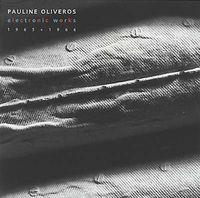 Pauline Oliveros - Electronic Works 1965-1966