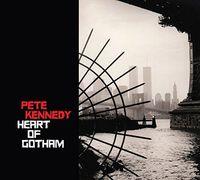 Pete Kennedy - Heart of Gotham