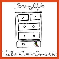 Jeremy Clyde - Bottom Drawer Sessions No. 2