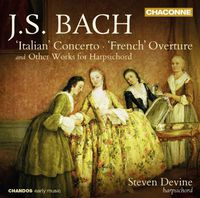 "Steven Devine - Bach: ""Italian"" Concerto, ""French"" Overture & Other Works For Harpsichord"