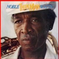 "Noble ""Thin Man"" Watts - Return of the Thin Man"