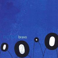 Gazpacho - Bravo