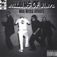 Villains Of Vinyl - Who Needs Heroes