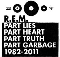 R.E.M. - Part Lies, Part Heart, Part Truth, Part Garbage: 1982-2011 [2 CD]