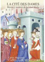 Capella De Ministrers - La Cite Des Dames-Women & Music in Middle Ages