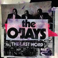 O'Jays - Last Word