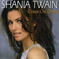 Shania Twain - Come On Over [Import]