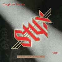 Styx - Caught In The Act Live