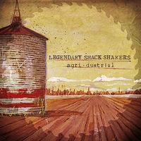 Legendary Shack Shakers - Agri.Dustrial