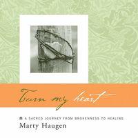 Marty Haugen - Turn My Heart