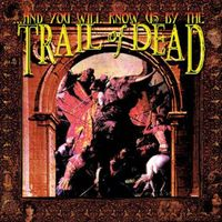 ...And You Will Know Us By The Trail Of Dead - And You Will Know Us By The Trail Of Dead [Import]