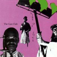 The Gun Club - Fire Of Love [180 Gram]