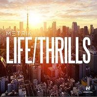 Metrik - Life / Thrills (Uk)