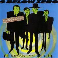 NINE BELOW ZERO - Don't Point Your Finger (Re-Presents) (Uk)