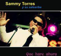 Sammy Torres - Que Hare Ahora