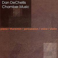 Dan Dechellis - Chamber Music