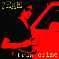 Zeke - True Crime [LP]