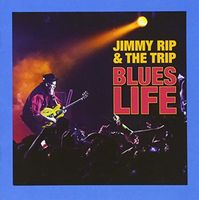 Jimmy Rip and the Trip - Blues Life