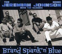 The Jeremiah Johnson Band & The Sliders - Brand Spank'n Blue
