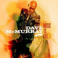 Dave Mcmurray - Music Is Life