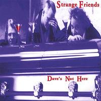 Strange Friends - Dave's Not Here
