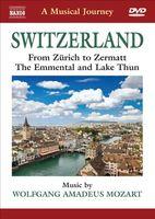 W.A. Mozart - Musical Journey: Switzerland From Zurich to Zermat