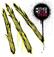 Mother Mother - The Sticks
