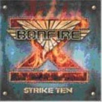 Bonfire - Strike Ten [Remastered]