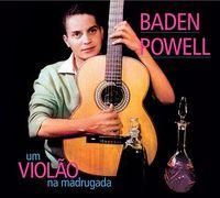 Baden Powell - Um Violao Na Madrugada / Apresentando Baden Powell E Seu Violao