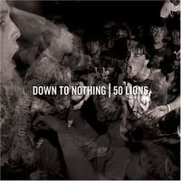 Down To Nothing - Down to Nothing/50 Lions [Split] [EP]