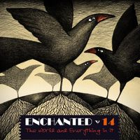 Enchanted 14 - The World And Everything In It
