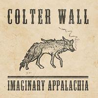 Colter Wall - Imaginary Appalachia [LP]