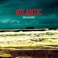 Ben Glover - Atlantic