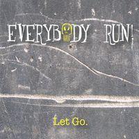 Everybody Run - Let Go