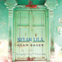 Adam Bauer - Shyam Lila