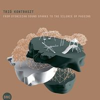 Trio Kontraszt - From Dyonisian Sound Sparks To The Silence Of Pasg