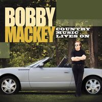 Bobby Mackey - Country Music Lives On