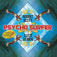 Robert Scott - Psycho Surfer