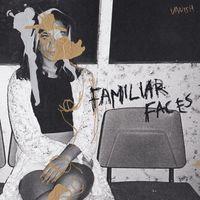 Vanish - Familiar Faces [LP]