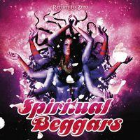 Spiritual Beggars - Return To Zero (Uk)