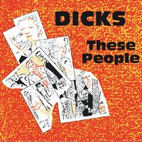 The Dicks - These People