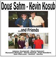 Doug Sahm - Doug Sahm, Kevin Kosub and Friends