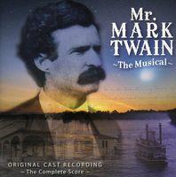 Mr Mark Twain The Musical - Mr. Mark Twain: The Musical