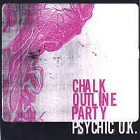 Chalk Outline Party - Psychic