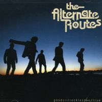Alternate Routes - Good and Reckless and True