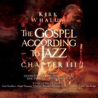 Kirk Whalum - The Gospel According To Jazz - Chapter 3
